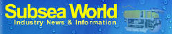 Subsea World News & Articles
